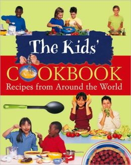 Kid's Cookbook: Recipes from Around the World