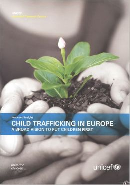 Child Trafficking in Europe: A Broad Vision to Put Children First (Full Report)