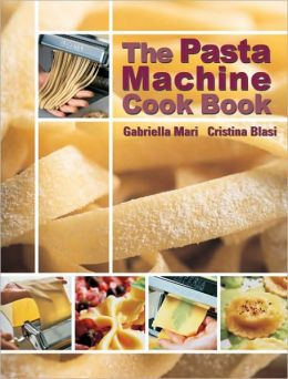 Pasta Machine Cook Book