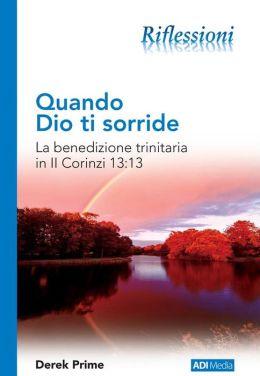 Quando Dio ti sorride: La benedizione trinitaria in II Corinzi 13:13