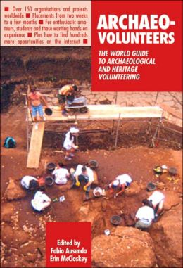 Archaeo-Volunteers: The World Guide to Archaeological and Heritage Volunteering (We Care Guides Series)