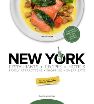 New York: Restaurants - Recipes - Hotels - Family Attractions - Shopping - Cheap Eats