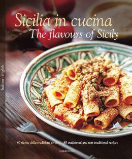Sicilia in Cucina/The Flavours of Sicily