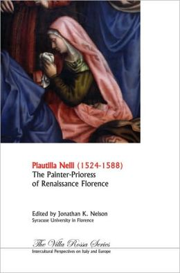 Plautilla Nelli 1523-1588: The Painter-Prioress of Renaissance Florence