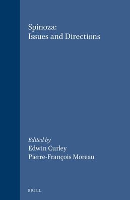 Spinoza: Issues and Directions. Proceedings of the Chicago Spinoza Conference, 1986