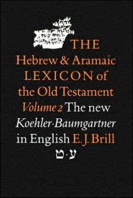 The Hebrew and Aramaic Lexicon of the Old Testament, Volume 2 tI?eth - 'Ayin