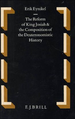 The Reform of King Josiah and the Composition of the Deuteronomistic History