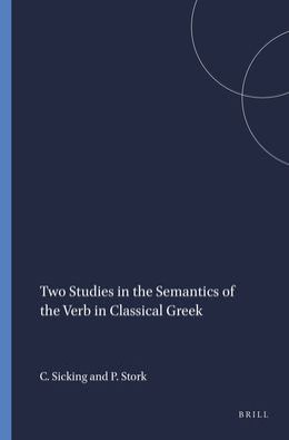 Two Studies in the Semantics of the Verb in Classical Greek