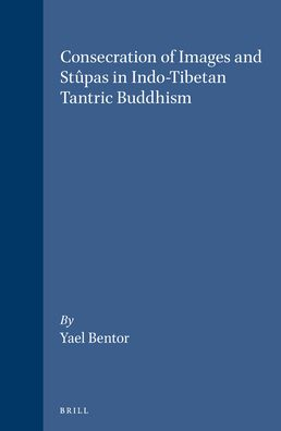 Consecration of Images and Stupas in Indo-Tibetan Tantric Buddhism
