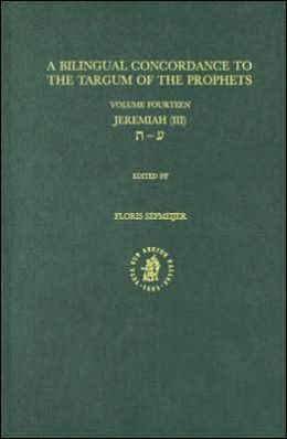 Bilingual Concordance to the Targum of the Prophets, Volume 14 Jeremiah (III)