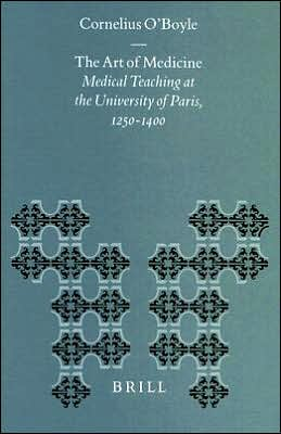 The Art of Medicine: Medical Teaching at the University of Paris, 1250-1400
