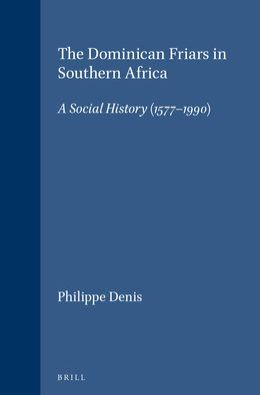 The Dominican Friars in Southern Africa: A Social History (1577-1990)