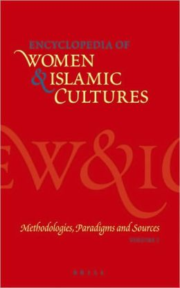 Encyclopedia of Women & Islamic Cultures, Volume 1: Methodologies, Paradigms and Sources