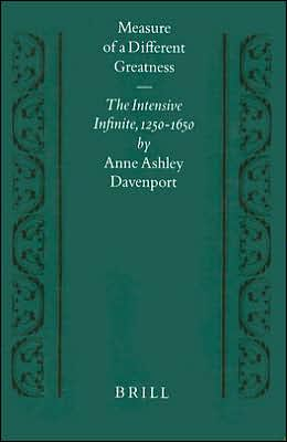 Measure of a Different Greatness: The Intensive Infinite, 1250-1650