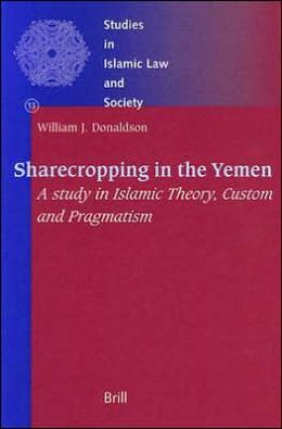 Sharecropping in the Yemen: A Study in Islamic Theory, Custom and Pragmatism