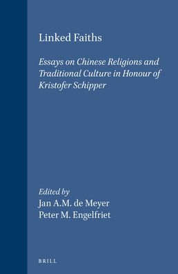 Linked Faiths: Essays on Chinese Religions and Traditional Culture in Honour of Kristofer Schipper