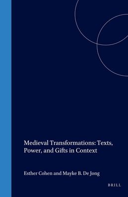 Medieval Transformations: Texts, Power, and Gifts in Context