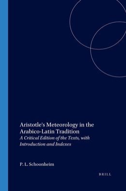 Aristotle's Meteorology in the Arabico-Latin Tradition: A Critical Edition of the Texts, with Introduction and Indexes