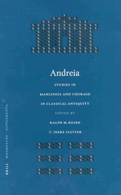 Andreia: Studies in Manliness and Courage in Classical Antiquity