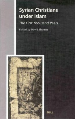 Syrian Christians under Islam, the First Thousand Years