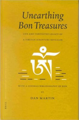 Unearthing Bon Treasures: Life and Contested Legacy of a Tibetan Scripture Revealer, with a General Bibliography of Bon