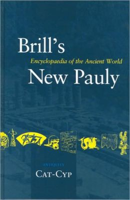 Brill's New Pauly, Antiquity, Volume 3 (Cat - Cyp)