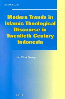 Modern Trends in Islamic Theological Discourse in 20th Century Indonesia: A Critical Survey