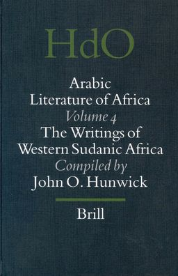Arabic Literature of Africa, Volume 4 Writings of Western Sudanic Africa
