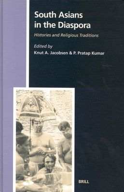 South Asians in the Diaspora: Histories and Religious Traditions