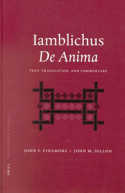 Iamblichus' De Anima: Text, Translation, and Commentary