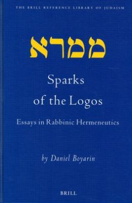 Sparks of the Logos: Essays in Rabbinic Hermeneutics