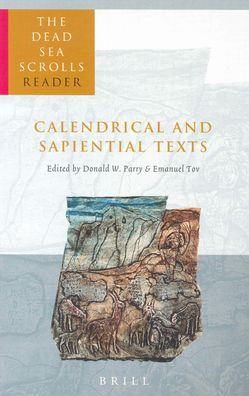 The Dead Sea Scrolls Reader, Volume 4 Calendrical and Sapiential Texts