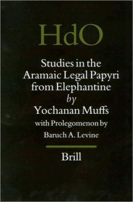 Studies in the Aramaic Legal Papyri from Elephantine