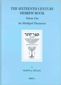 The Sixteenth Century Hebrew Book: An Abridged Thesaurus