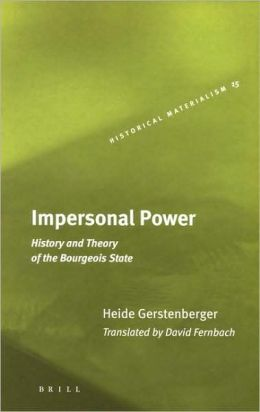 Impersonal Power: History and Theory of the Bourgeois State