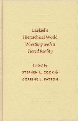 Ezekiel's Hierarchical World: Wrestling with a Tiered Reality