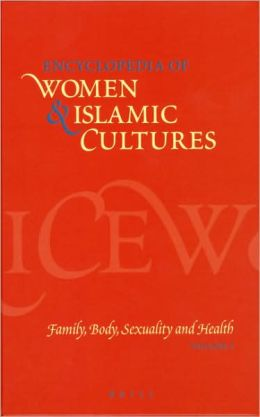 Encyclopedia of Women & Islamic Cultures (Set Volumes 1-6)