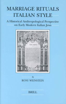 Marriage Rituals Italian Style: A Historical Anthropological Perspective on Early Modern Italian Jews