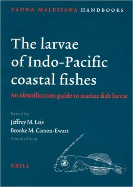 The Larvae of Indo-Pacific Coastal Fishes. Second edition: An identification guide to marine fish larvae
