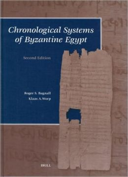 Chronological Systems of Byzantine Egypt: Second Edition