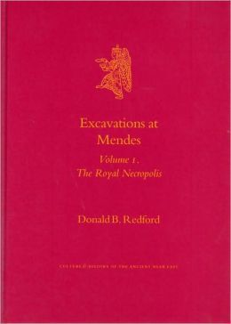 Excavations at Mendes: Volume 1. The Royal Necropolis