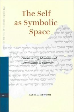 The Self as Symbolic Space: Constructing Identity and Community at Qumran
