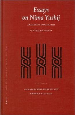 Essays on Nima Yushij: Animating Modernism in Persian Poetry