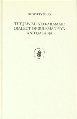 The Jewish Neo-Aramaic Dialect of Sulemaniyya and Halabja