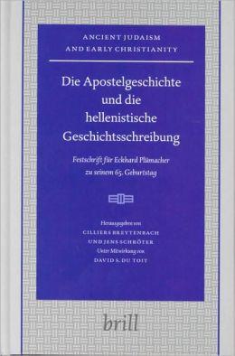 Die Apostelgeschichte und die hellenistische Geschichtsschreibung: Festschrift fur Eckhard Plumacher zu seinem 65. Geburtstag