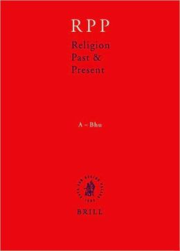 Religion Past and Present, Volume 1 (A-Bhu)