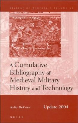 A Cumulative Bibliography of Medieval Military History and Technology, Update 2004