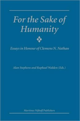 For The Sake of Humanity: Essays in Honour of Clemens N. Nathan