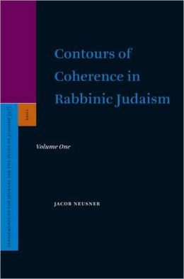 Contours of Coherence in Rabbinic Judaism (2 Vols)
