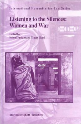 Listening to the Silences: Women and War